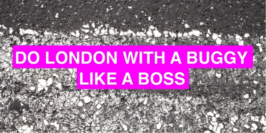 Do London with a buggy like a boss