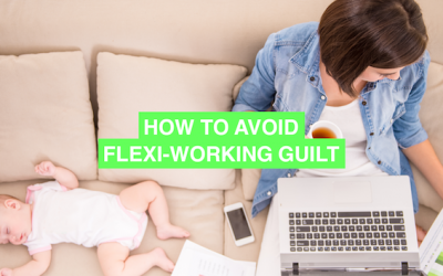 How to avoid flexi-working guilt