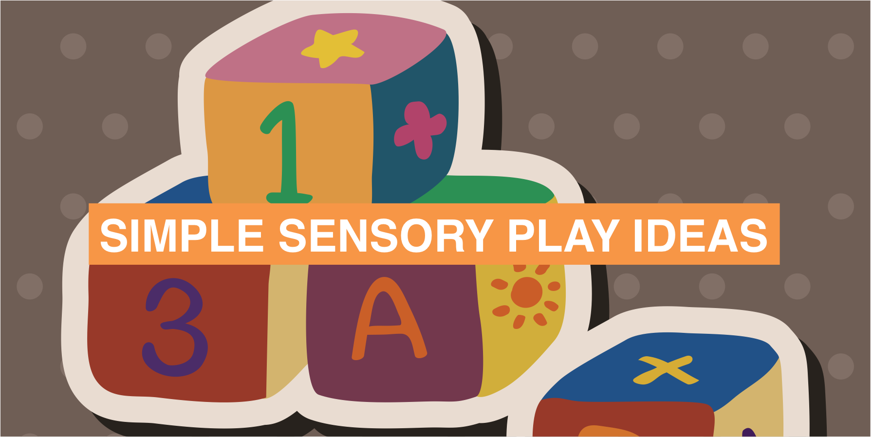 Simple Sensory Play Ideas