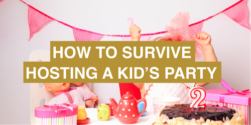 How to survive hosting a kid's party