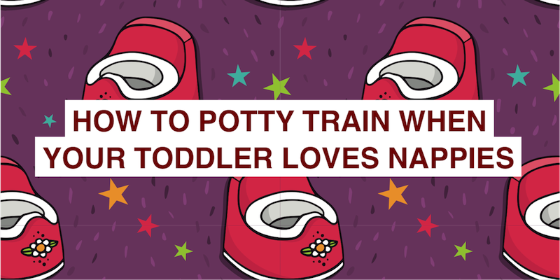 How to potty train when your toddler really really likes nappies