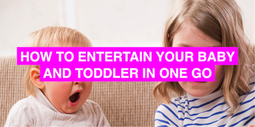 5 ways to entertain your baby and toddler in one go
