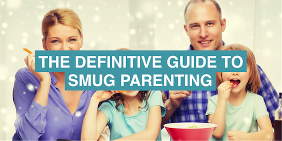 The guide to smug parenting