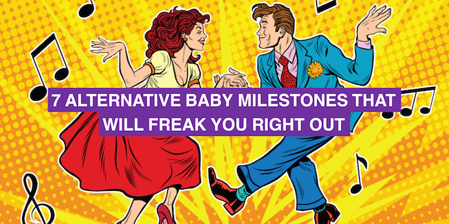 7 alternative baby milestones that will freak you right out