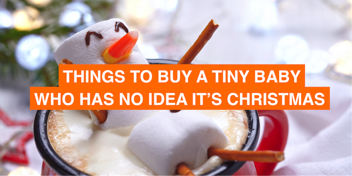 The best things to buy a tiny baby who has no clue it's Christmas