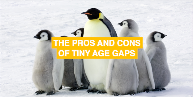 The pros and cons of tiny age gaps
