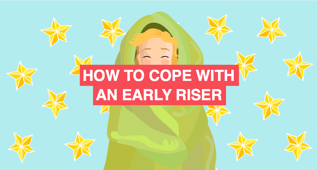 How to cope with an early riser