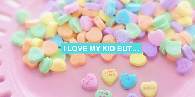 I love my kid but…