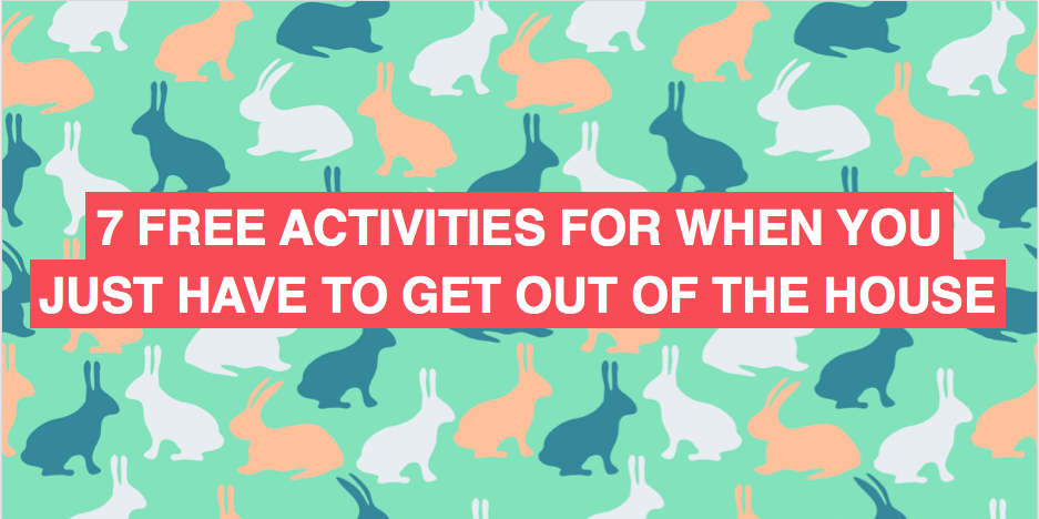 7 completely free activities to do with small children when you're skint but desperate to get out of the house