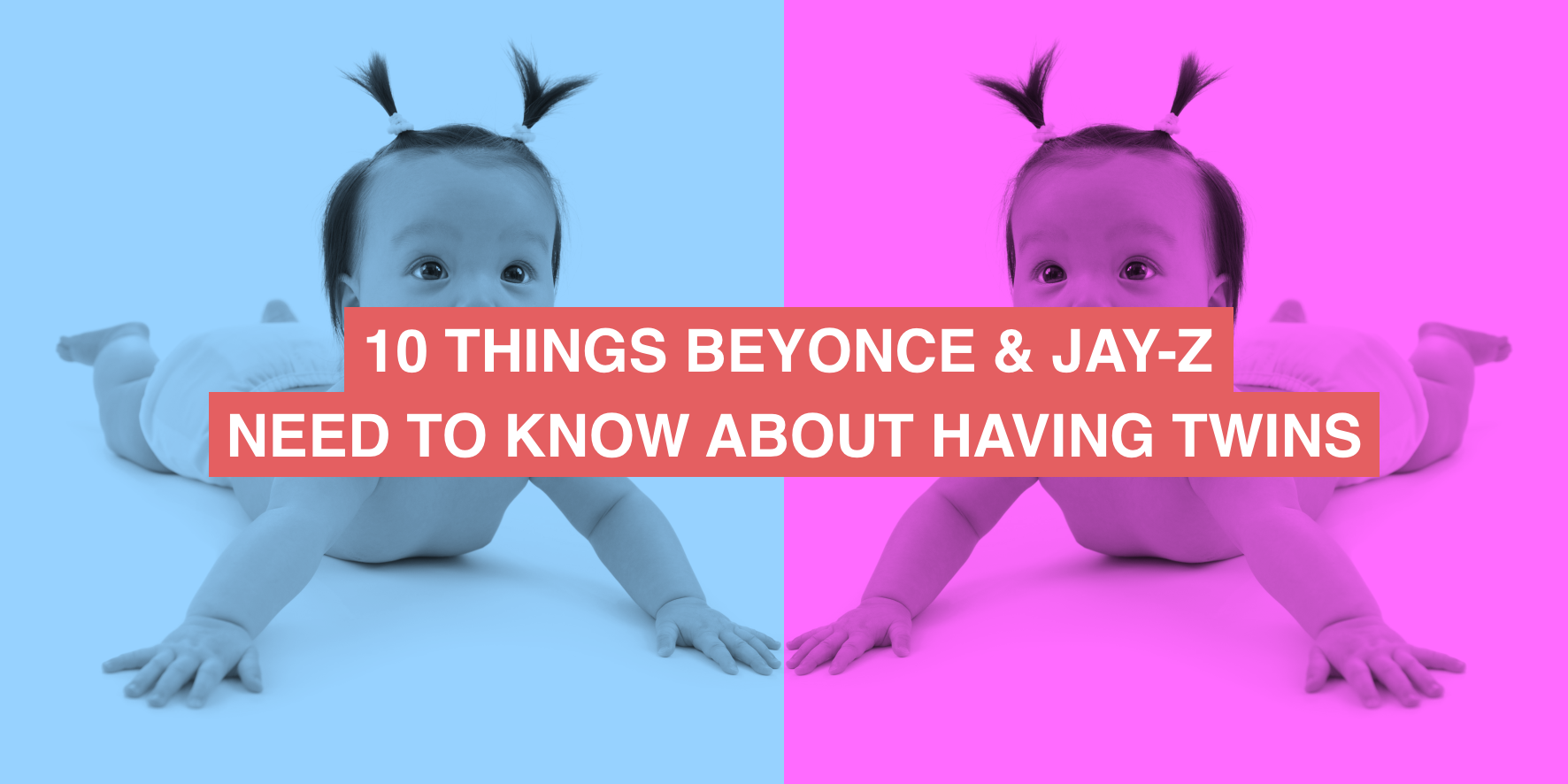 10 things Beyoncé and Jay-Z need to know about having twins