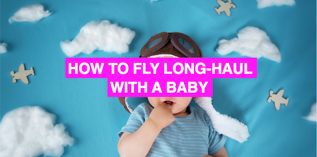 Six genuinely useful tips for flying long-haul with a baby