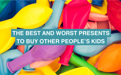 The best and worst presents to buy other people's kids