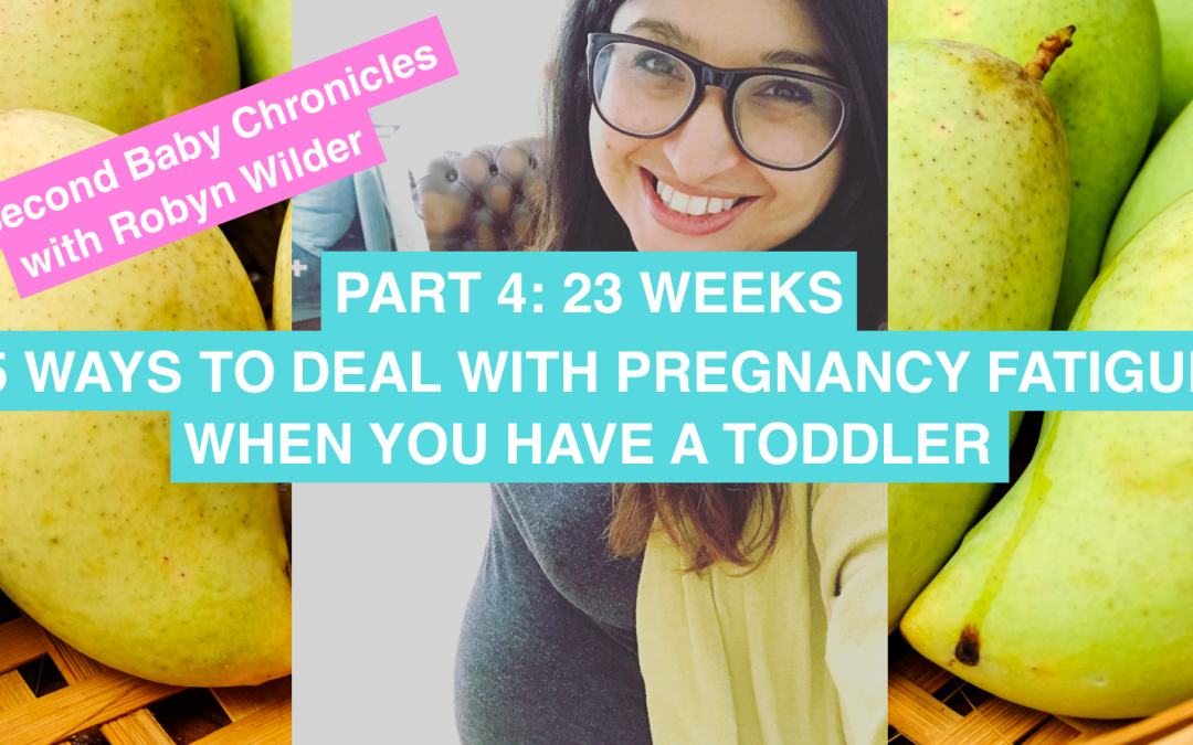 The Second Baby Chronicles with Robyn Wilder: Five ways to deal with pregnancy fatigue when you have a toddler