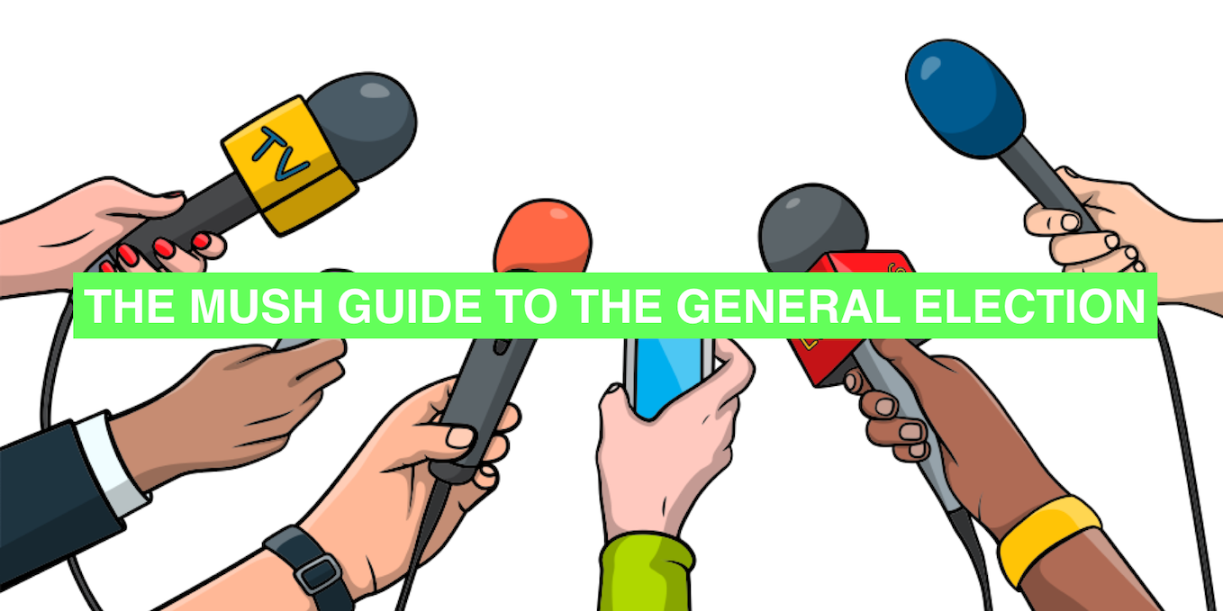 The Mush guide to the general election