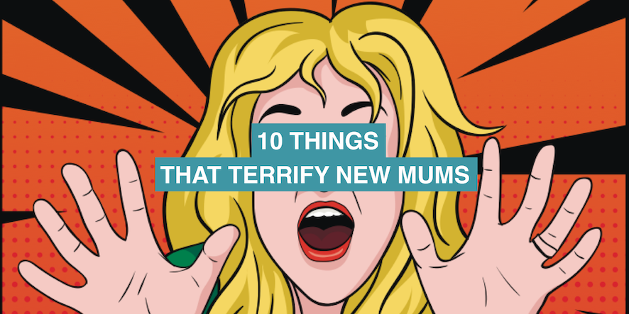10 things that terrify new mums