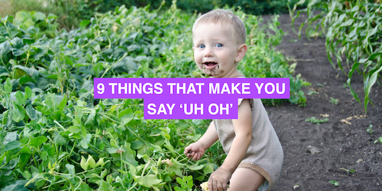 "9 things that make you say ""uh-oh"""