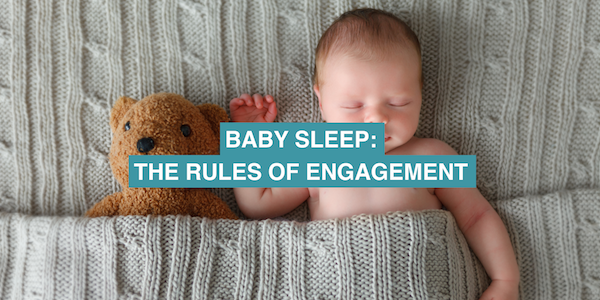 Baby sleep: the rules of engagement