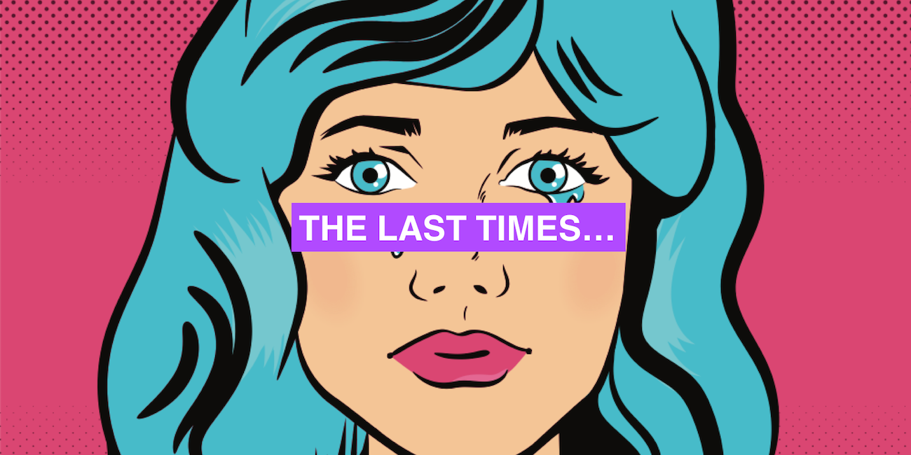 The last times…