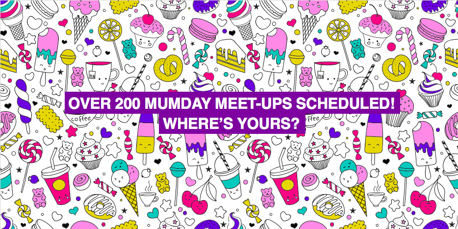 Over 200 Mumday meet-ups scheduled! Where's yours?