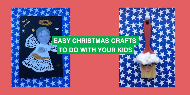 Easy Christmas crafts to do with your kids