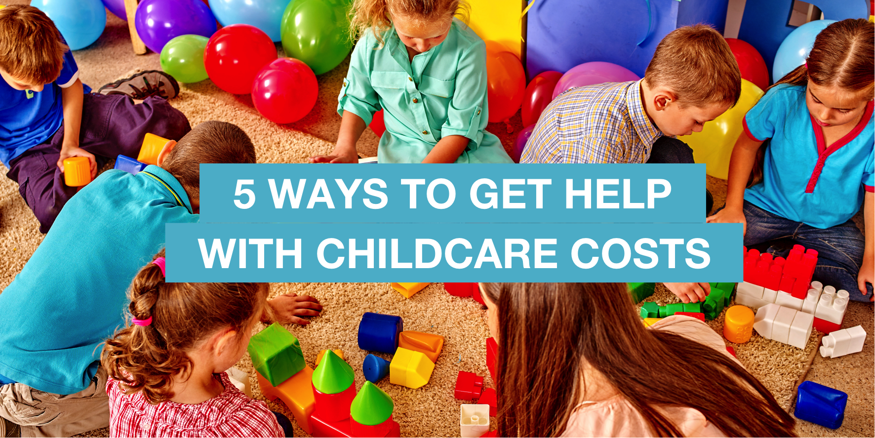 5 ways to get help with childcare costs