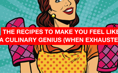 The recipes that make you feel like a culinary genius (when you are really tired and uninspired)